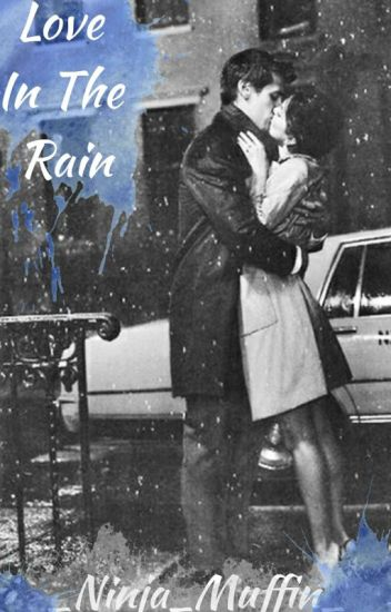 Love In The Rain(bad boy, good girl)