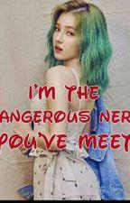 I'm the Dangerous Nerd You've Meet by marinelluna