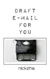 Draft e-mail for you by nickzha