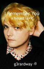 I Remember You - Frerard by g3rardway