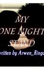 MY ONE NIGHT STAND by Arwen_Ringor