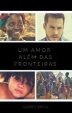 UM AMOR ALÉM DAS FRONTEIRAS by pamelynhasouza