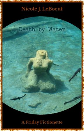 Death By Water by NicoleJLeBoeuf