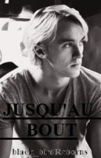 Jusqu'au bout Dramione by loulout22