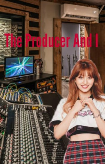 The Producer and I (Twice Jihyo X Male Reader - Na Hee Yoh - Wattpad