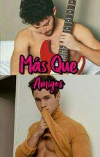 Más Qué Amigos (Hot,+18) by RondarelliySitteo