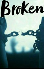 Broken (Chained Series - Book 1) by LovingLove93
