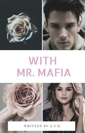 WITH MR. MAFIA  by MyNameASH