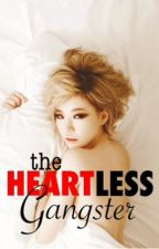 The Heartless Gangster by crassyyy