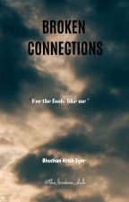Broken connections by BhushanIyer