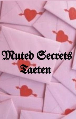 Muted Secrets - Taeten by escapethe_gayships
