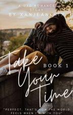 Take Your Time (GxG) by xanjeankatx