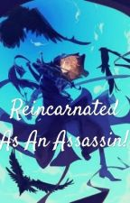 Reincarnated As An Assassin! by _MuteButton