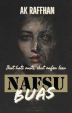 NAFSU... (Slow Update) by AK_Raffhan