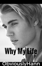 Why my life? (Justin Bieber) by ObviouslyHann