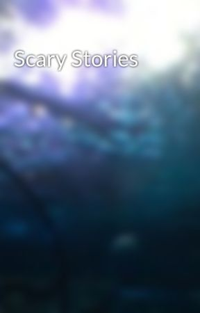Scary Stories by MkUltimate