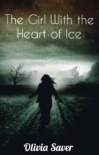 The Girl With the Heart of Ice  by livxox_