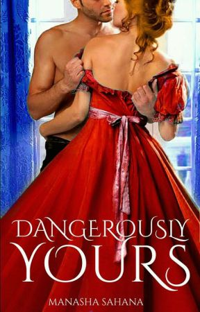 Dangerously Yours by queen_of_sass