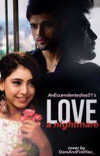 Love A Nightmare  by AnEccendentesiast01