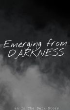 Emerging From Darkness by Smile_Kookie