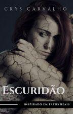 Escuridão (PRÉVIA) by CrysCarvalho