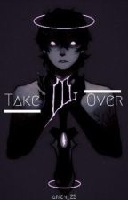Take Over by LolaOnTheInterweb