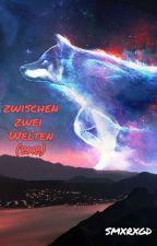 Zwischen zwei Welten by Julchen122