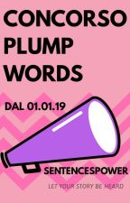 Concorso Plump Words 2019 [CHIUSO] || We Are Again The Spam - #CPWU19 || by SentencesPower