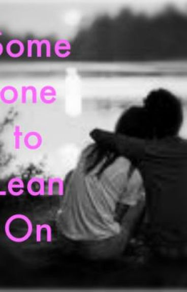 Someone to Lean On