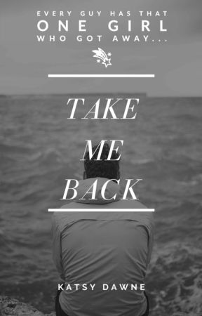 Take Me Back by KatsyDawne