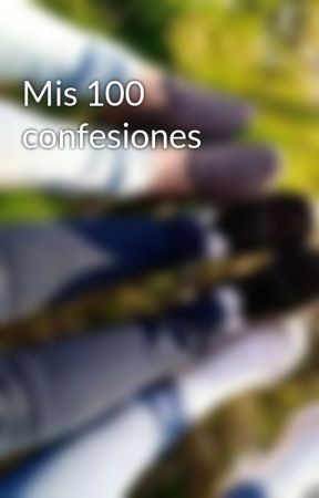 Mis 100 confesiones by Fantasy_Queen206