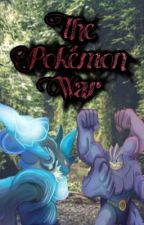 The Pokèmon War by Katie387750