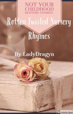 Rotten Twisted Nursery Rhymes (18+) by ladydragyn