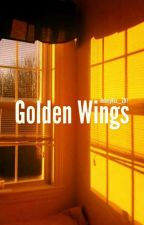❝Golden Wings❞ // An LGBTQ+ Story ♡ by KimSoRii