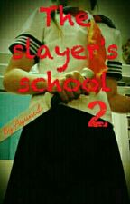 The slayer's school 2 by AyunoL