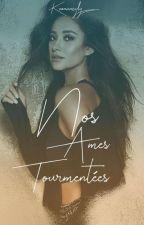 Nos Âmes Tourmentées [TERMINÉE] by KeoNancyLy