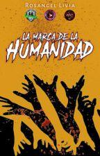 La Marca de la Humanidad by RosangelLivia