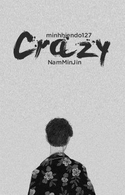 Đọc truyện [Minjin][Namjin]- Crazy