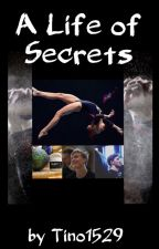 A Life of Secrets by Tino1529