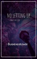 no letting up ~bughead~ by bugheadsflower