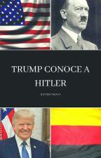 Trump conoce a Hitler by soybatman1