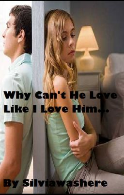 Why Can't You Love Me Like I Love You.... (Quotes)
