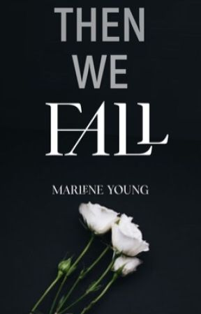 Then We Fall by MissMarleneYoung