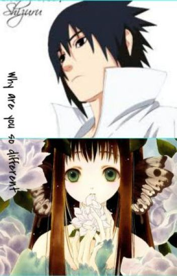 Why are you so different ~Sasuke Love Story~