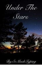 Under The Stars | M.C Fan fiction by SoMuchTyping