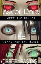 Ask Or Dare the Creepypastas! by zoethewolfgirl