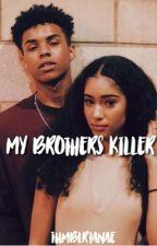 My Brothers Killer ➫ K.G by TumblrTanae