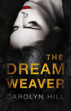 The Dream Weaver (NaNoWriMo 2018) by Carolyn_Hill