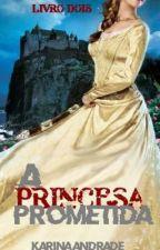 A Princesa Prometida by Karina_Clarke
