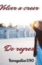 """Volver a creer """"De Regreso"""" by FerAguilar390"""